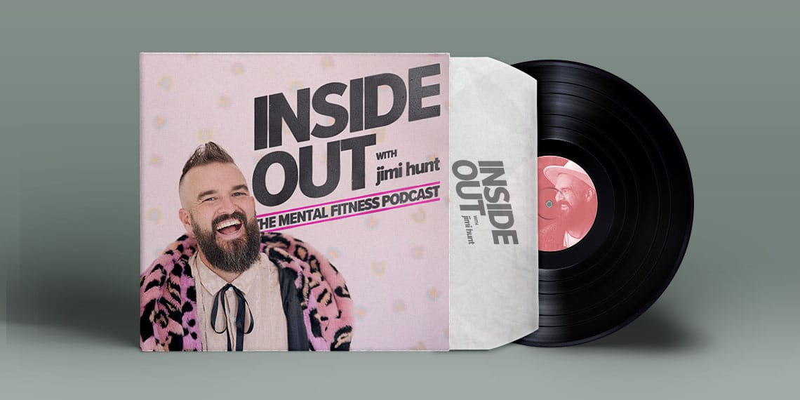 Inside Out with Jimi Hunt - The Mental Fitness Podcast
